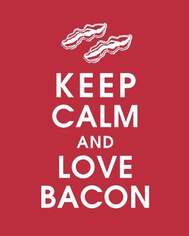 keep calm and love bacon